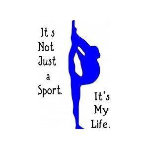 gymnastics quotes and sayings | It's Not Just a Sport, It's My Life ...