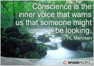 Motivational Quote - Conscience is the inner voice that warns us that ...