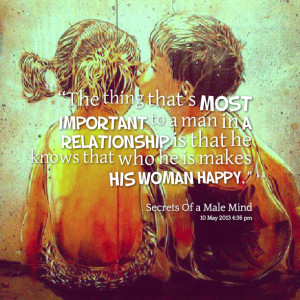 """Quotes Picture: """"the thing that's most important to a man in a ..."""