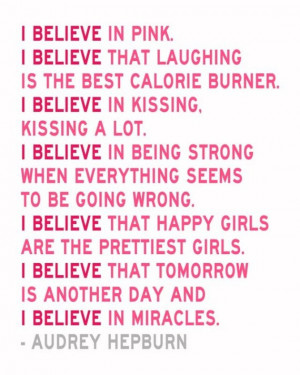 Believe in Pink - Audrey Hepburn Quote - Limited Edition 8 x 10