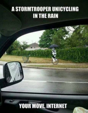 stormtrooper unicycling in the rain meme