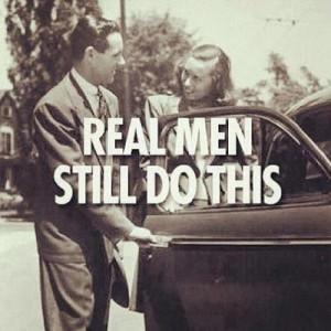 Real men still do this