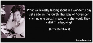 ... Thanksgiving? (Erma Bombeck) #quotes #quote #quotations #ErmaBombeck
