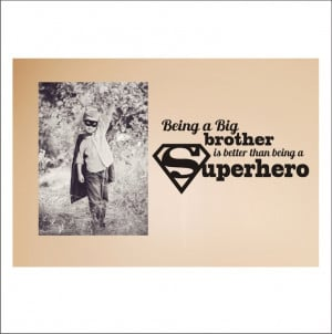 BIG BROTHER - SUPERHERO quote - 12x26 inches. $25.00, via Etsy.