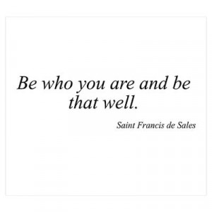 CafePress > Wall Art > Posters > Saint Francis de Sales quote Poster