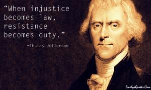 EmilysQuotes.Com - injustice, law, resistance, duty, Thomas Jefferson