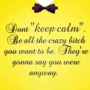 Crazy bitch ;)