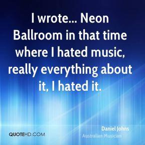 More Daniel Johns Quotes