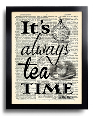 Tea Time Quotes Alice In Wonderland Mad Hatter Art Print Vintage Book ...