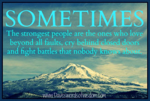 Sometimes the strongest people are the ones who love
