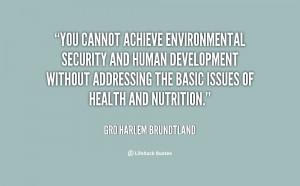 You cannot achieve environmental security and human development ...