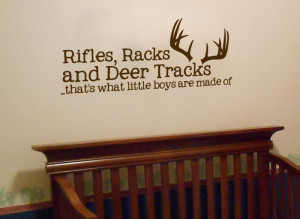 Rifles, Racks and Deer Tracks, thats what little boys are made of ...