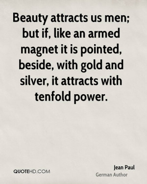 ... pointed, beside, with gold and silver, it attracts with tenfold power