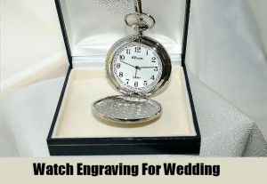 Watch Engraving For Wedding