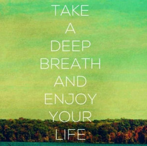 Take a deep breath and...