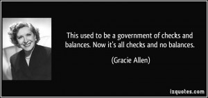used to be a government of checks and balances. Now it's all checks ...