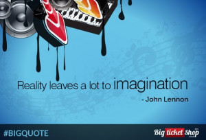 Reality Vs #imagination. #BIGQuote