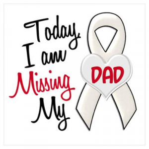 CafePress > Wall Art > Posters > Missing My Dad 1 PEARL Poster