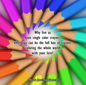 Why live as one single color crayon when you can be the full of ...