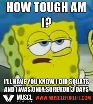 My legs are sore as crap...