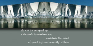 ... circumstances, maintain the mind of quiet joy and serenity within