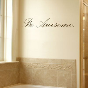Home » Quotes » Be Awesome - Motivational - Quote - Wall Decals