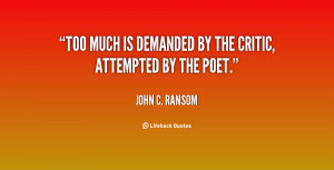 quote John C Ransom too much is demanded by the critic 30270 png