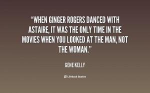 ... the form below to delete this gene kelly quotes image from our index