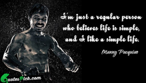 Im Just A Regular Person by manny-pacquiao Picture Quotes