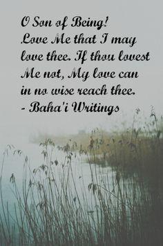 love me that i may love thee more bahai faith bahai quotes 2
