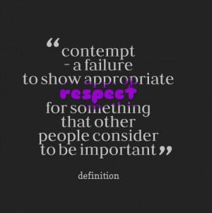 Disrespectful Relationship Quotes Disrespect contempt definition