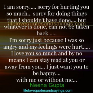 Sorry I Hurt You Quotes Sorry for hurting you so much.