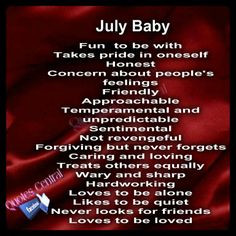 Birth month...July I love to be alone sometimes yes, but just to ...