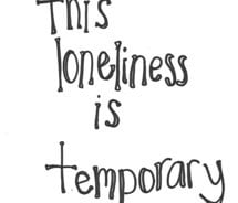 loneliness,quote,quotes,temporary-dd5414b298733a85b4ea24661cb414df_m ...