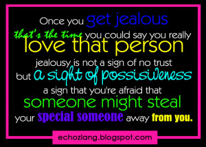 Once you get jealous that's the time you could say you really love ...