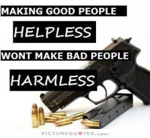 Good People Quotes Bad People Quotes Pro Gun Quotes