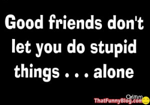 Good friends funny quotes