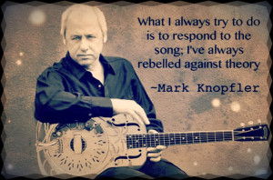 Mark Knopfler quote (Made by me)
