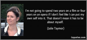 More Julie Taymor Quotes