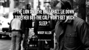 The lion and the calf shall lie down together but the calf won't get ...