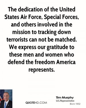 The dedication of the United States Air Force, Special Forces, and ...