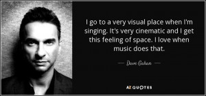 The 11 Best Dave Gahan Quotes | A-Z Quotes