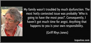 My family wasn't troubled by much dysfunction. The most hotly ...