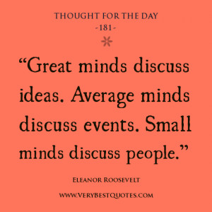 great mind quotes, discusion quotes, Thought For The Day
