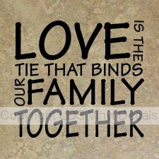 Lds Family Quotes And Sayings ~ LOVE IS THE TIE THAT BINDS OUR FAMILY ...