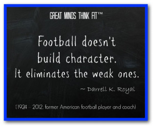 Quotes About Football Building Character ~ Famous Football Quotes for ...