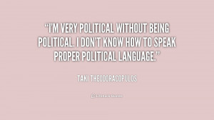 very political without being political. I don't know how to speak ...