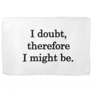Doubt - Funny Sayings Kitchen Towels