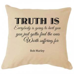 Bob Marley Truth Is Inspirational Quote Love Quote on Cushion Life ...