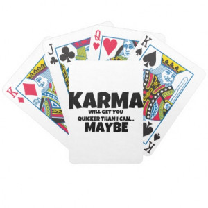 Karma or I Will Get You Quote Poker Deck